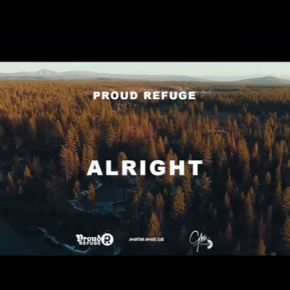 Proud Refuge – Alright (Official Music Video)